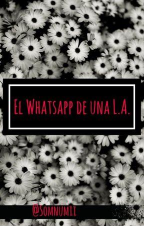 El Whatsapp de una L.A. by Somnumii