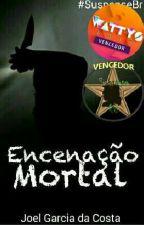 Encenação Mortal (Completo) by JoeFather