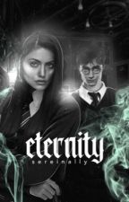 Eternity → Harry Potter  ✓ by sereinally