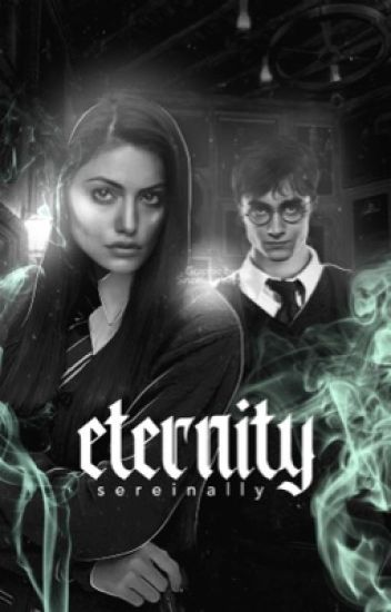 Eternity ➳ Harry Potter ✓