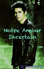 Notre Amour Incertain T1 [DOB] by AnneSo187
