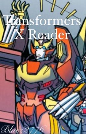 Transformers X Reader by bluez2776