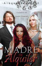 Madre De Alquiler   AJ Styles & Charlotte   •Historia corta• by albaambrosegirl