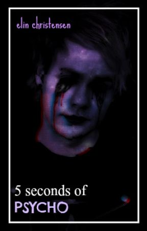 5 Seconds Of Psycho by deuxathankspete