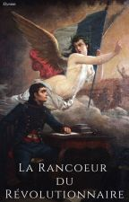 La Rancoeur du Révolutionnaire by Elynion