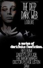 The Deep Dark Web | lrh by loudluke