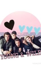 Young and Wild || One Direction FF by restinstyles