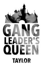 GangLeader's Queen by sarcastic_ven0m