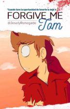- Forgive Me, Tom -  (Eddsworld Fanfic / TomTord / TordTom) by JeselyRenegade