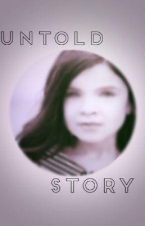 Untold Story  by KatelynneBottiger