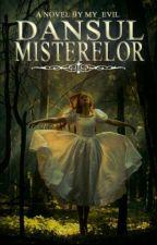 Dansul Misterelor Volumul I by My_devil_