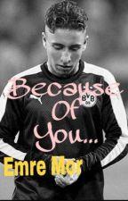 Because of you... |Emre Mor  by citicatt