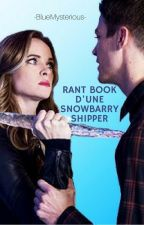 RantBook d'une SnowBarry Shipper 💙 [RB2] by -BlueMysterious-