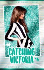 Catching Victoria {Ongoing} by Itzzjaelynn