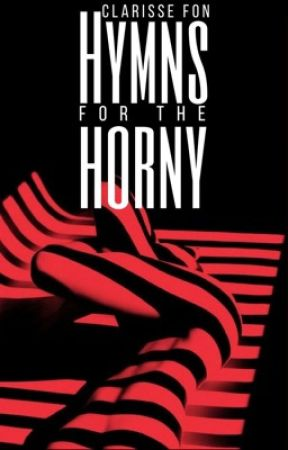 Hymns for the horny by ClarisseFon