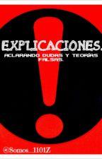 Explicaciones. [Aclarando dudas y teorías falsas.] by Somos_1101Z
