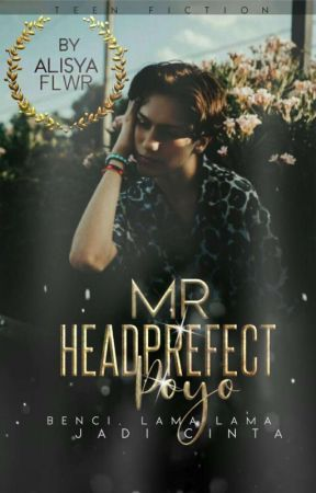 Mr.Headprefect Poyo #Wattys2017 by Alisya27
