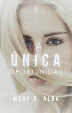 La Única Oportunidad by mery-sackv