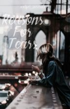 Reasons for Tears || SM Fanfic by xxbri_annaxx