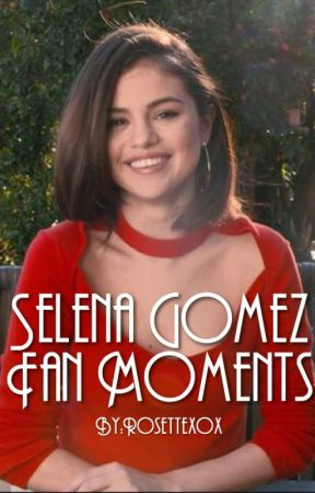 Selena Gomez Fan Moments by Rosettexox