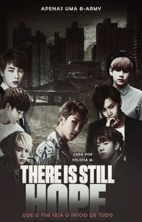 ''There is Still Hope'' Fic-Imagine BTS. by Apenas_Uma_B-ARMY