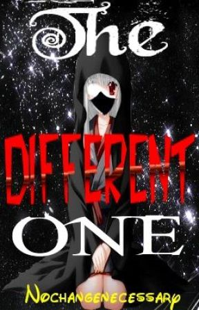 The Different One (Naruto Fan Fiction) by nochangenecessary