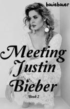 Meeting Justin Bieber {BOOK2; COMPLETED} by bwiebwer