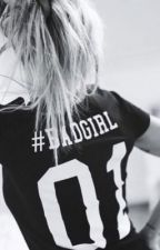 Le passé nous poursuit ~ Bad Girl ~ by kayyliiiie
