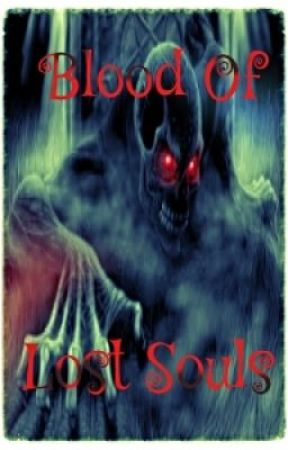 Blood of lost souls by EmmaWilliams66