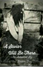 A Savior Will Be There... (An Adopted By Black Veil Brides Fan Fiction) by grunge_girl_7