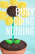 Busy Doing Nothing | COVER SHOP by readingis4bookworms