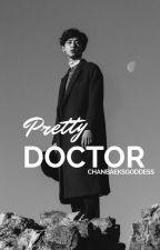 Pretty Doctor || Chanbaek #2 by ChanbaeksGoddess