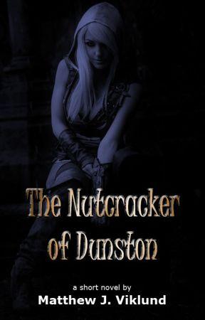 The Nutcracker of Dunston by MattViklund