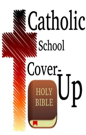 Catholic School Cover-Up by ConspiracyStories