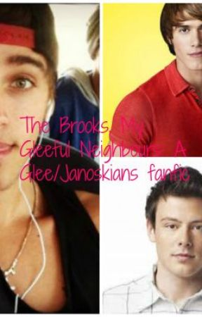 The Brooks: My Gleeful Neighbours ( A Janoskians/ Glee Fanfic ) by HereIsLaur