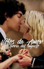 Votos de amor: La teoría del impacto {Adaptación Yamiro} by loveATC