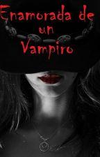 Enamorada de un Vampiro by Dulces_15