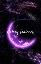 Galaxy Trainees by EasyLoveisArtifical