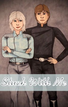 Stuck With Me (Luke Skywalker X OC) by NerdLife55