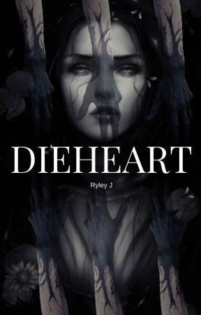 Dieheart by RyleyJJ