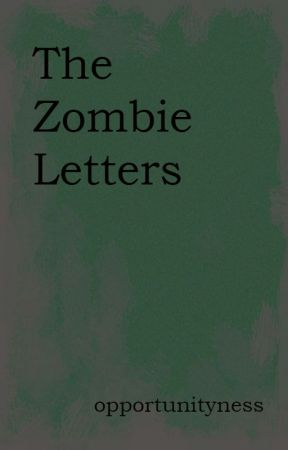 The Zombie Letters by achilllean