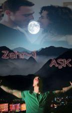 ZEHR-İ AŞK  by mryhanker