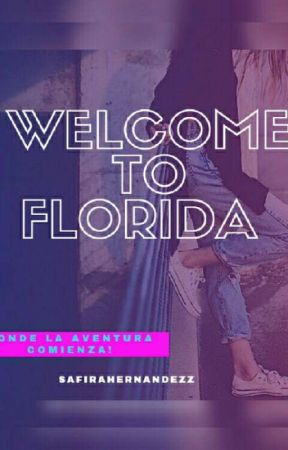 WELCOME TO FLORIDA by safirahernandezz
