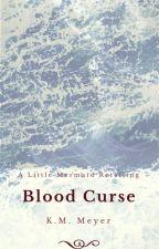 Blood Curse by KateMarguerite