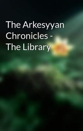 The Arkesyyan Chronicles - The Library by riversmelodie