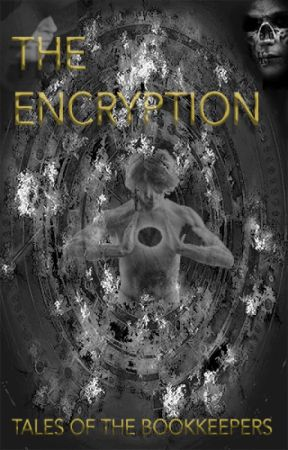 The Encryption: Tales Of The BookKeepers by VoiceofSirena
