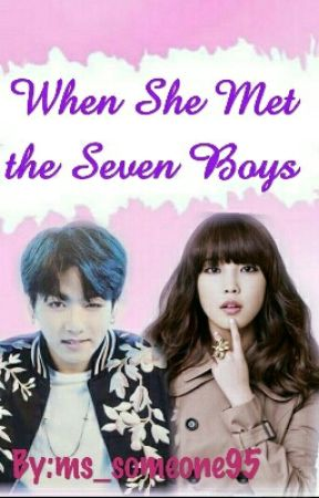 When She Met The Seven Boys by ms_someone95