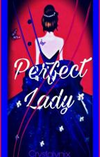 Perfect Lady (On-Going) by Crystalynix