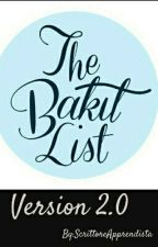 The Bakit List Version 2.0 by ScrittoreApprendista