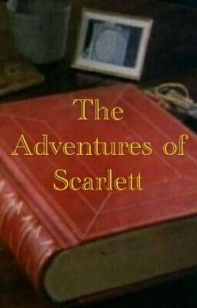 The Adventures of Scarlett by UniverserCharlie